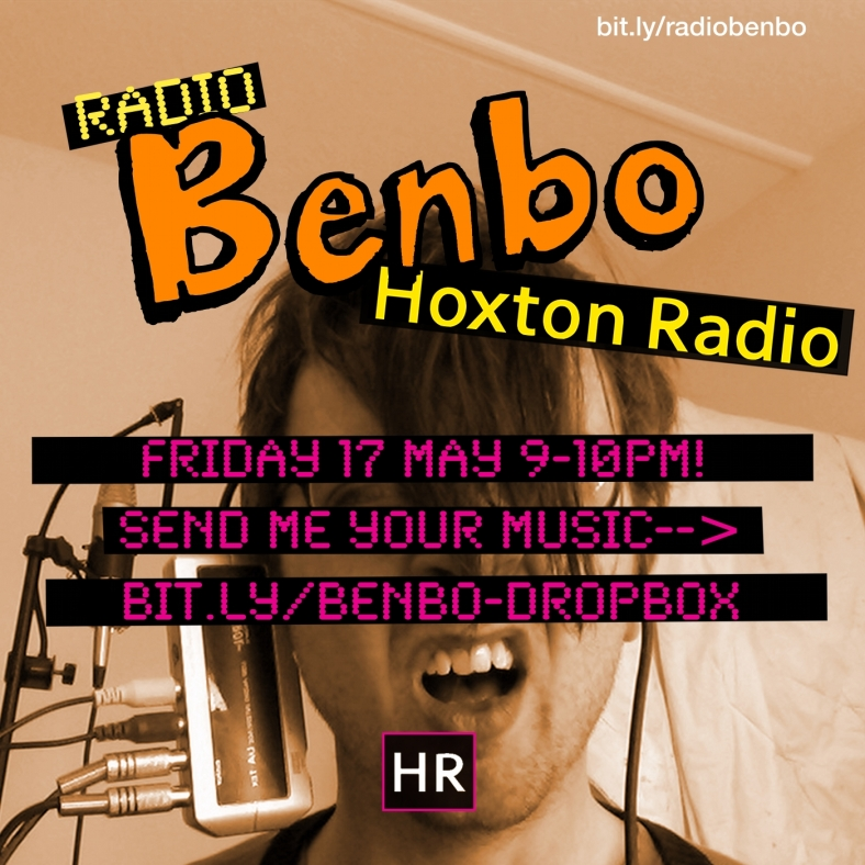 Radio Benbo 019 - Hoxton Radio - 17 May 2013
