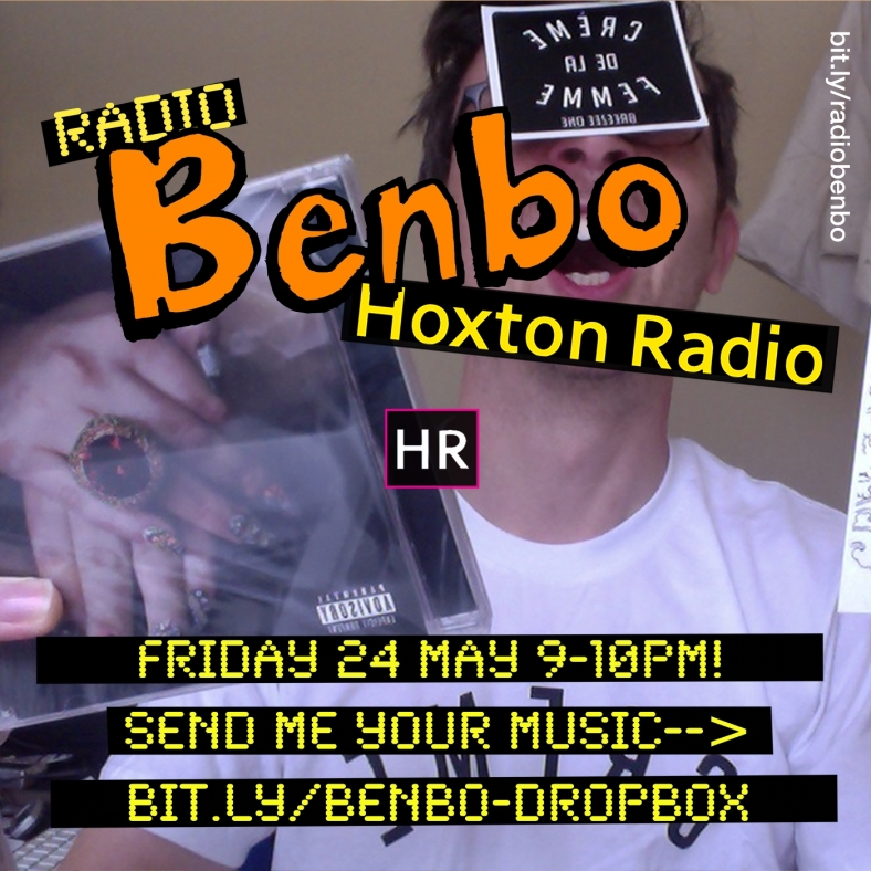 Radio Benbo 020 - Hoxton Radio - 24 May 2013