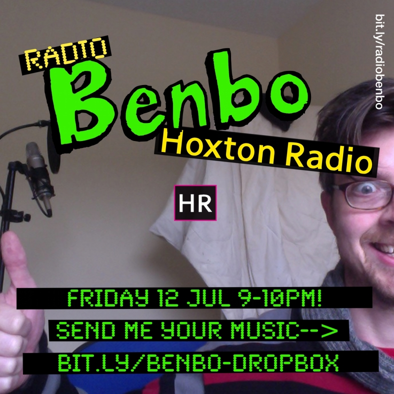 Radio Benbo 022 - Hoxton Radio - 12 Jul 2013. Massive Bananas (plural) of le Week go to: Illicit AND Whitney Williams!