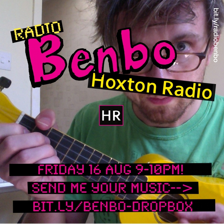 Radio Benbo 026 - Hoxton Radio - 13 Aug 2013